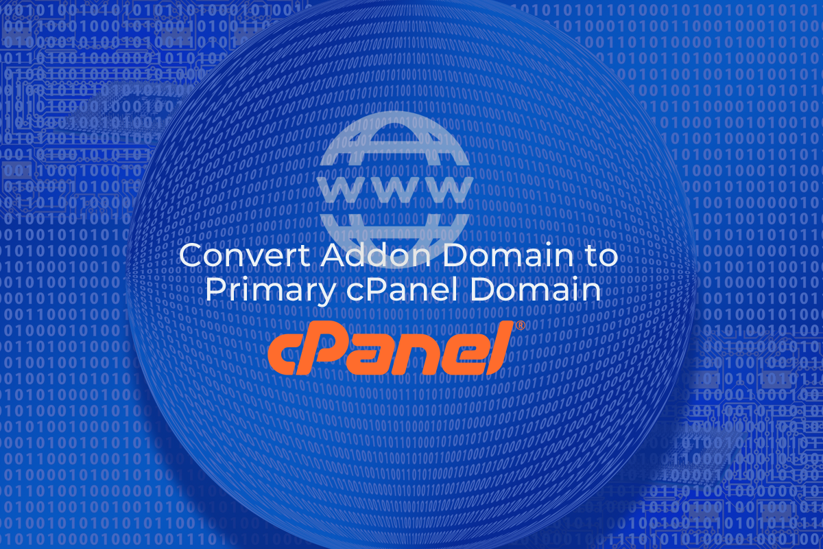 Convert-Addon-Domain-to-Primary-cPanel-Domain