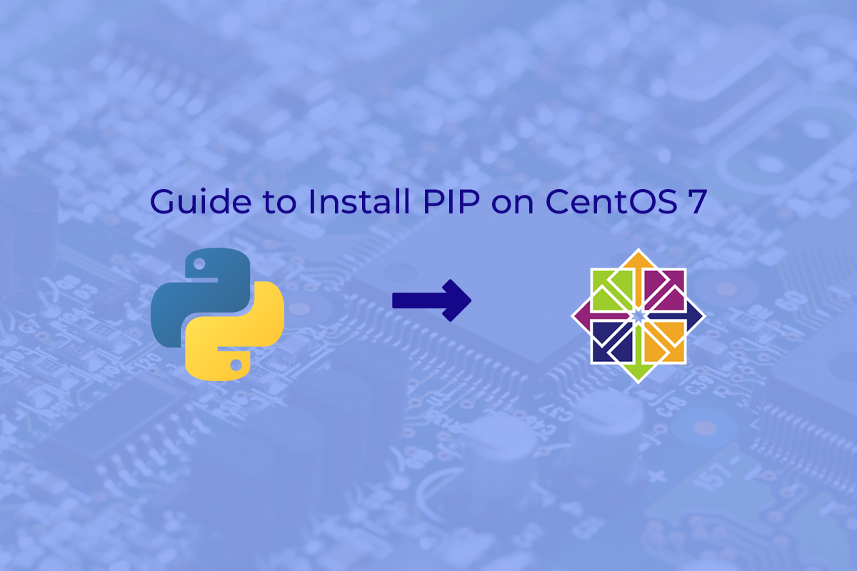 Guide to Install PIP on CentOS 7