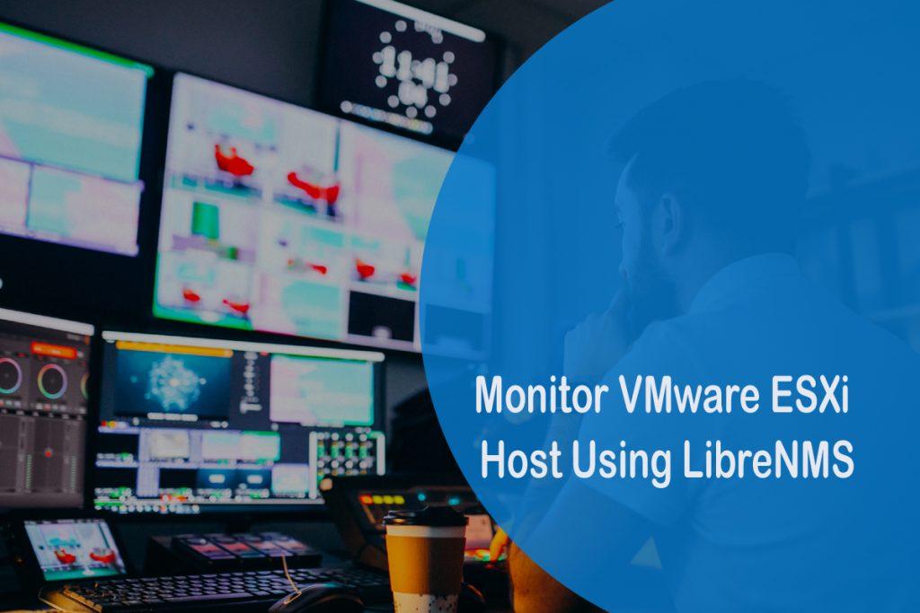 Monitor-VMware-ESXi-Host-Using-LibreNMS