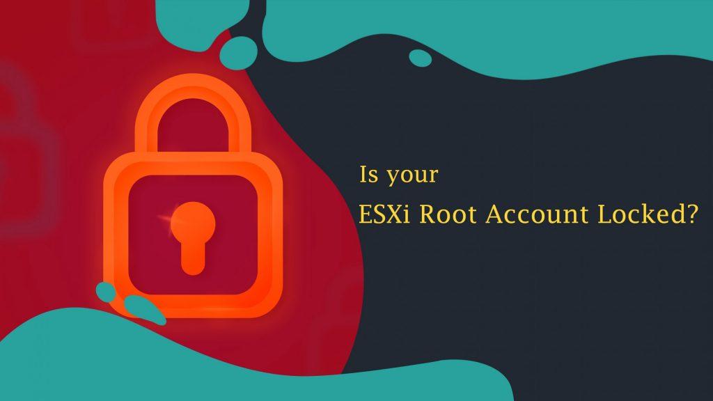 ESXi-Root-Account-Locked