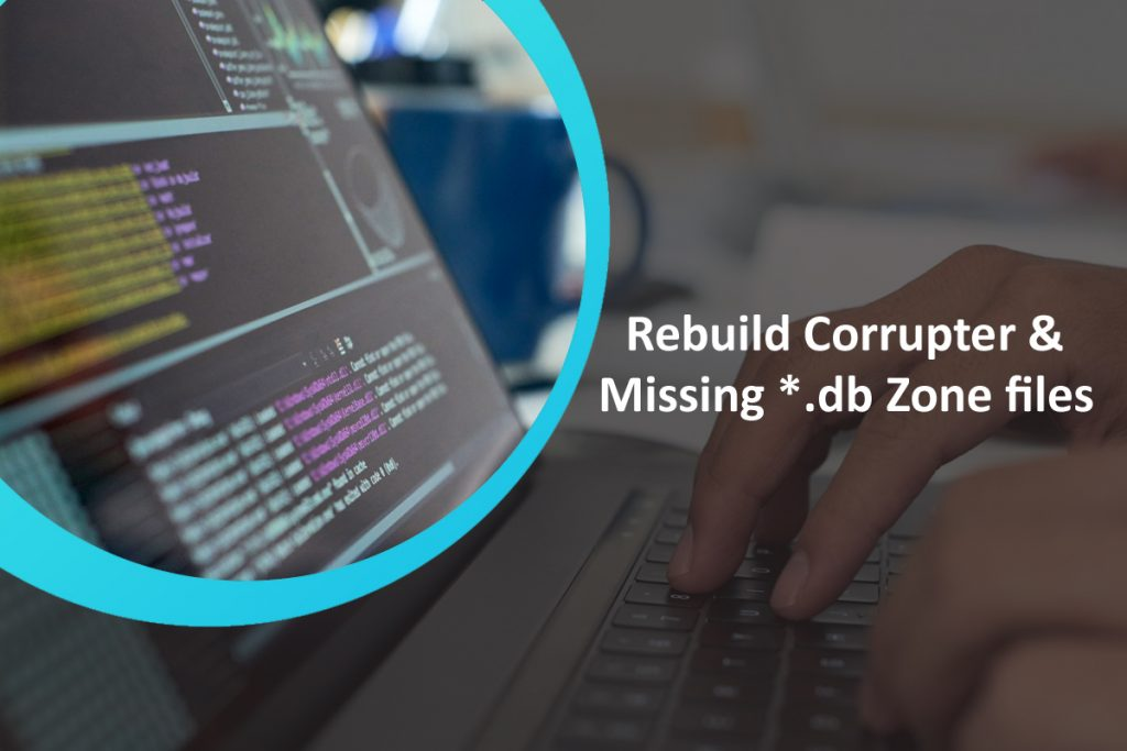 Rebuild corrupter & missing *.db Zone files