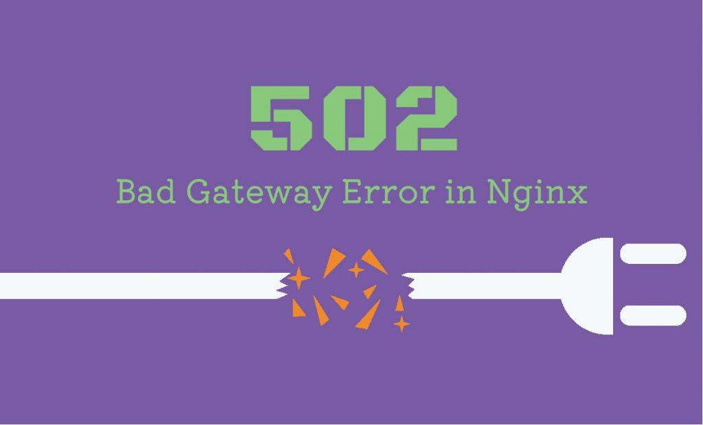 502 Bad Gateway error in Nginx