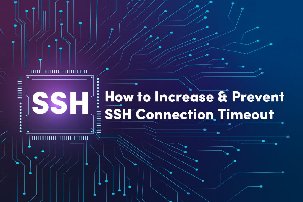 How to Increase & Prevent SSH Connection Timeout